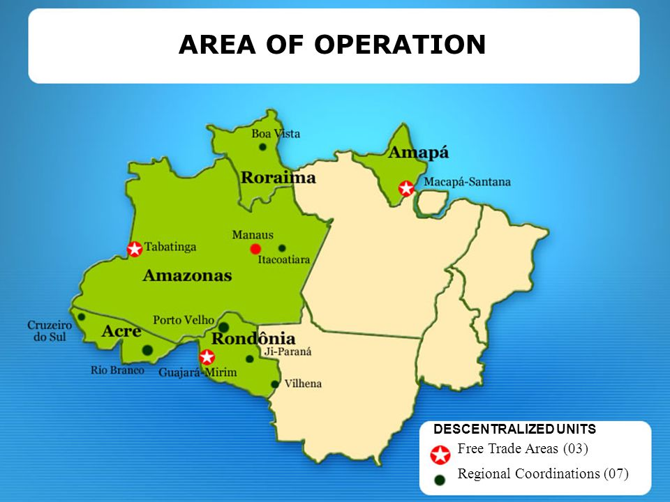 AREA OF OPERATION Free Trade Areas (03) Regional Coordinations (07)