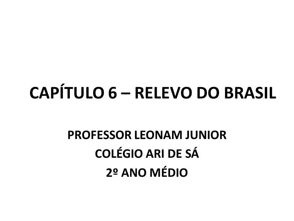 CAPÍTULO 6 – RELEVO DO BRASIL