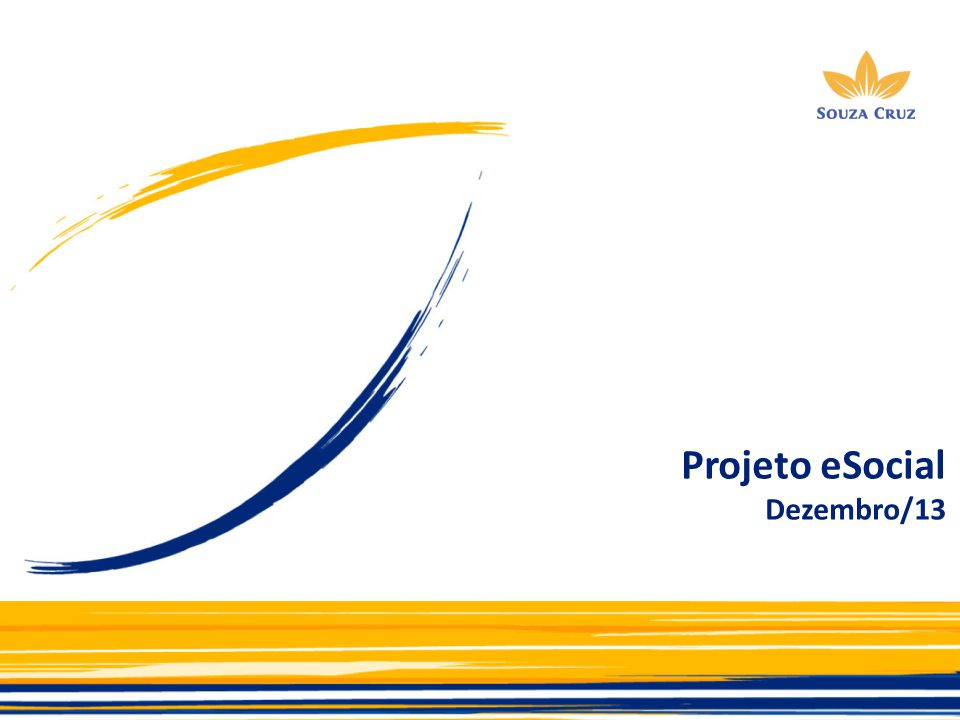 Projeto eSocial Dezembro/13 Projeto eSocial Dezembro/13