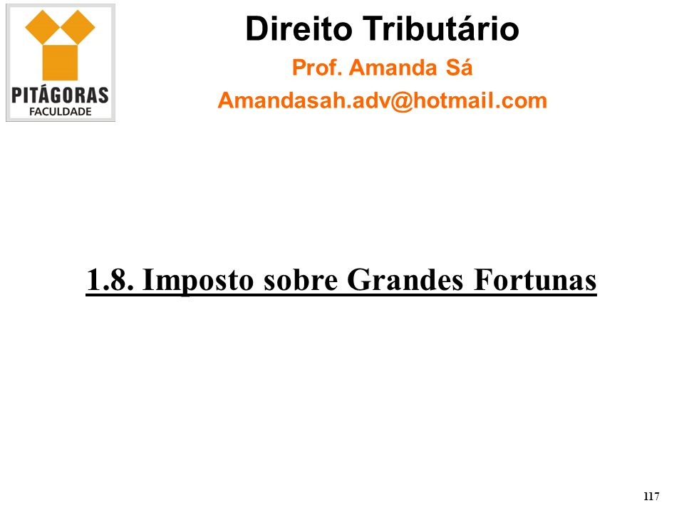 1.8. Imposto sobre Grandes Fortunas