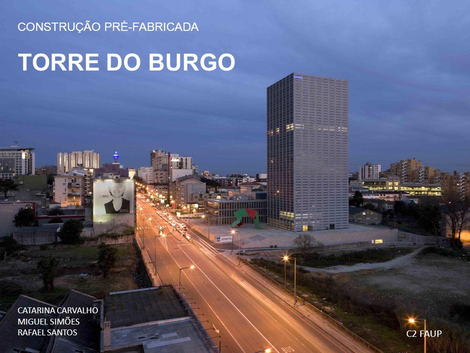 TORRE DO BURGO CONSTRUÇÃO PRÉ-FABRICADA C2 FAUP CATARINA CARVALHO