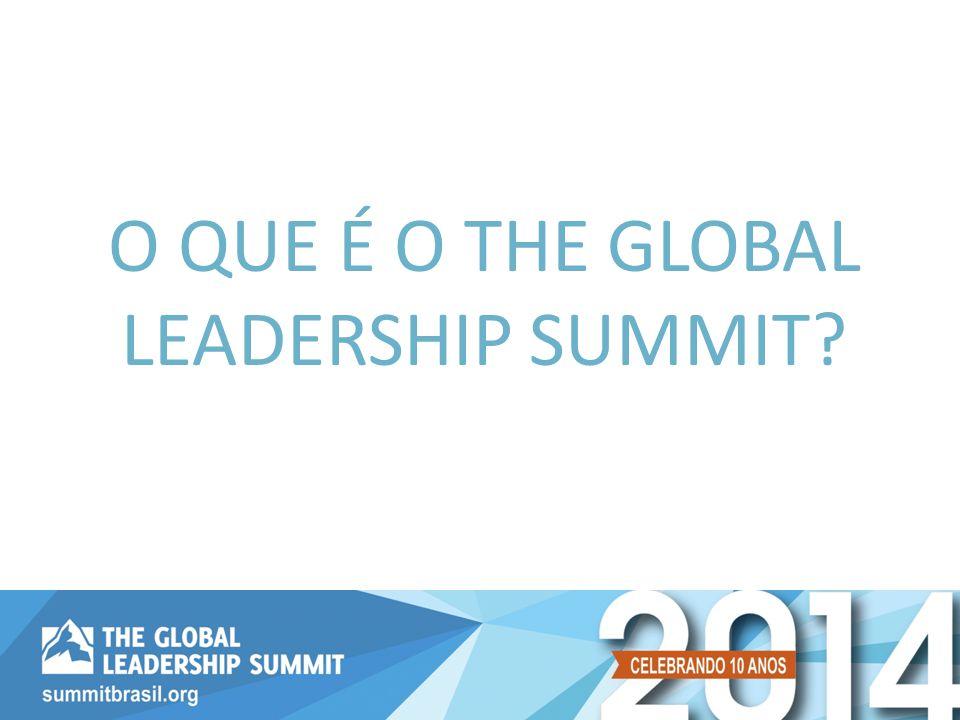 O QUE É O THE GLOBAL LEADERSHIP SUMMIT