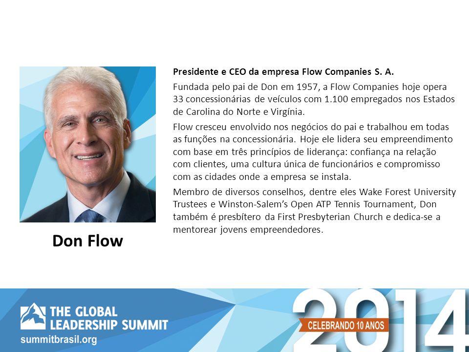 Don Flow Presidente e CEO da empresa Flow Companies S. A.