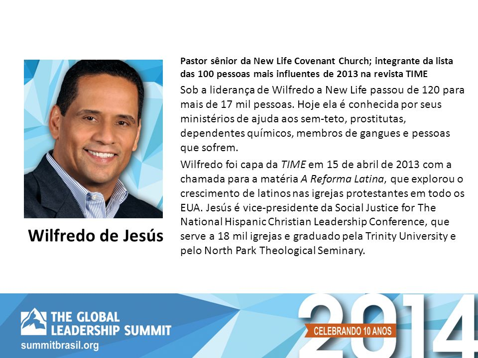 Pastor sênior da New Life Covenant Church; integrante da lista das 100 pessoas mais influentes de 2013 na revista TIME