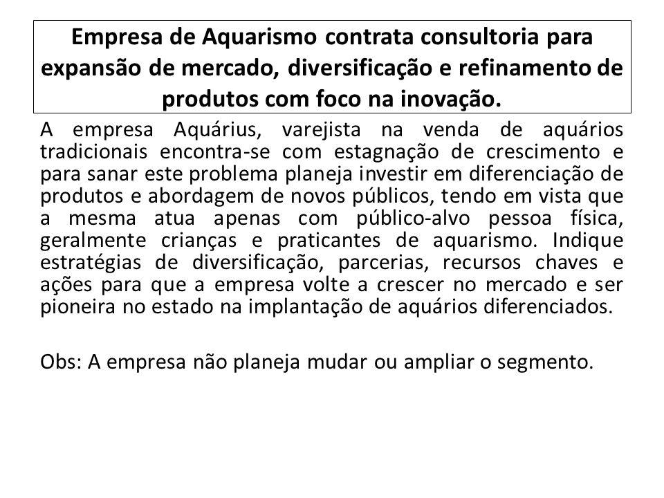 Empresa de Aquarismo contrata consultoria para expansão de mercado, diversificação e refinamento de produtos com foco na inovação.