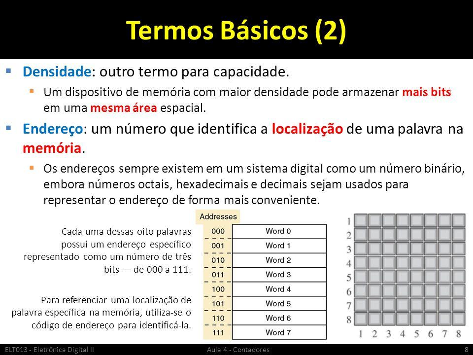 Termos Básicos (2) Densidade: outro termo para capacidade.