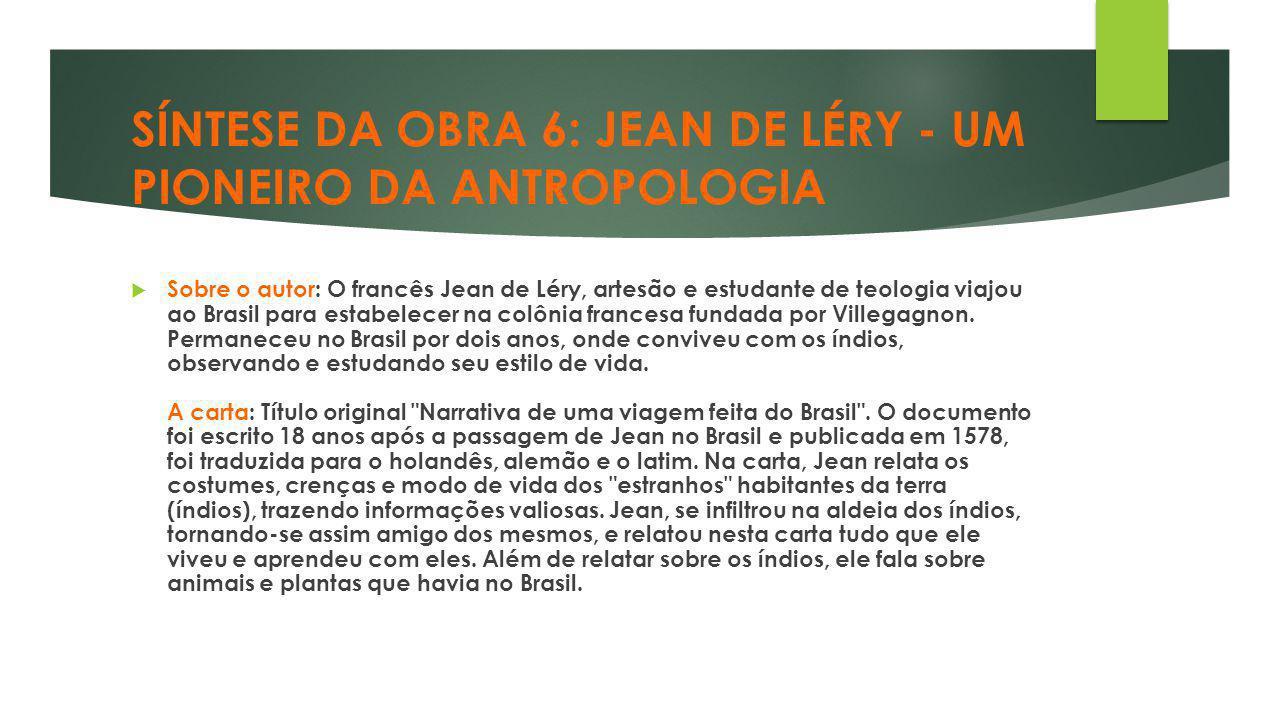 SÍNTESE DA OBRA 6: JEAN DE LÉRY - UM PIONEIRO DA ANTROPOLOGIA