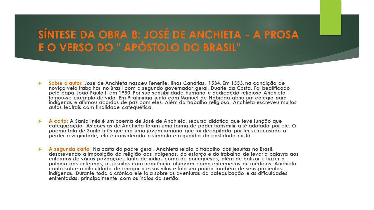 SÍNTESE DA OBRA 8: JOSÉ DE ANCHIETA - A PROSA E O VERSO DO APÓSTOLO DO BRASIL