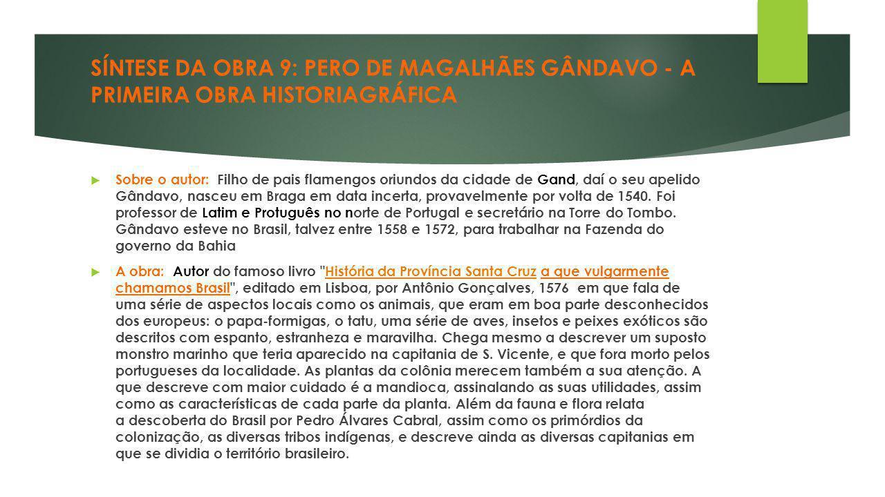 SÍNTESE DA OBRA 9: PERO DE MAGALHÃES GÂNDAVO - A PRIMEIRA OBRA HISTORIAGRÁFICA