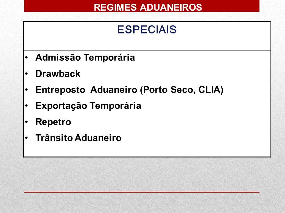 ESPECIAIS REGIMES ADUANEIROS Admissão Temporária Drawback