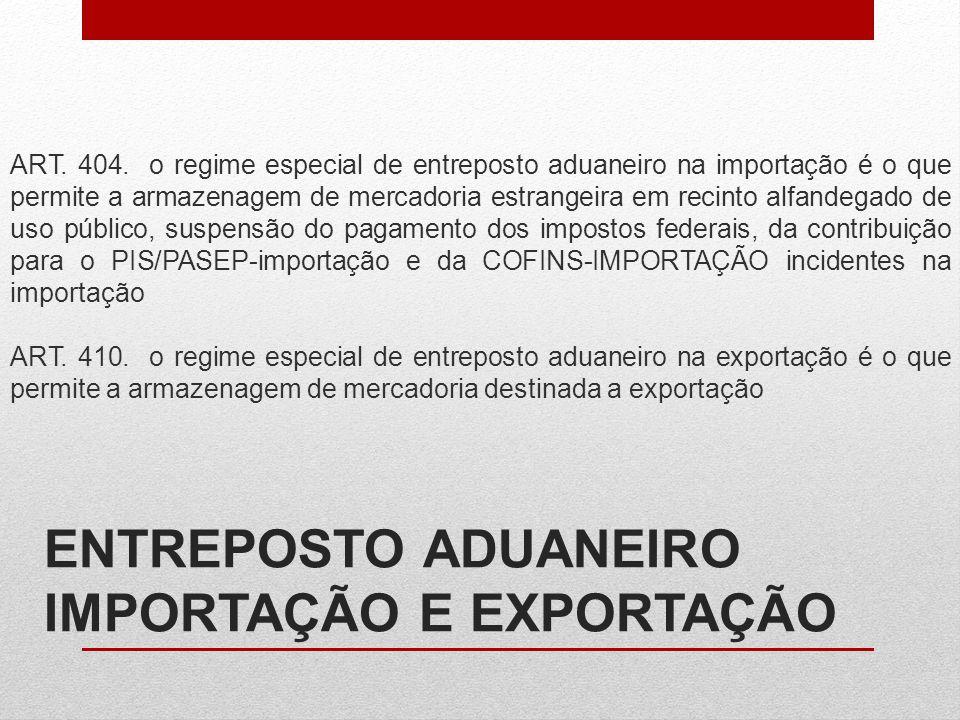 ENTREPOSTO ADUANEIRO IMPORTAÇÃO E EXPORTAÇÃO