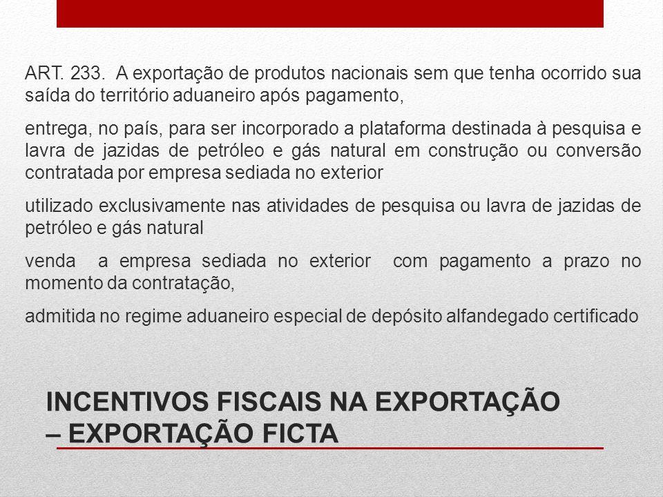 INCENTIVOS FISCAIS NA EXPORTAÇÃO – EXPORTAÇÃO FICTA