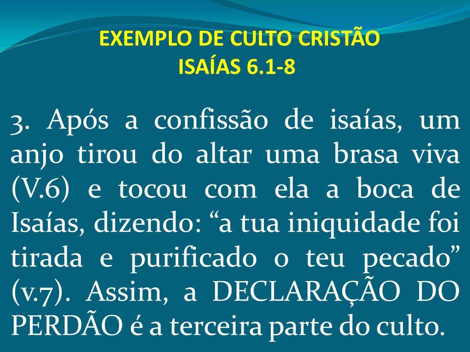 EXEMPLO DE CULTO CRISTÃO ISAÍAS 6.1-8