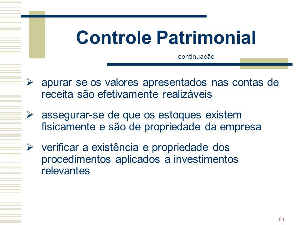 Controle Patrimonial continuação. apurar se os valores apresentados nas contas de receita são efetivamente realizáveis.