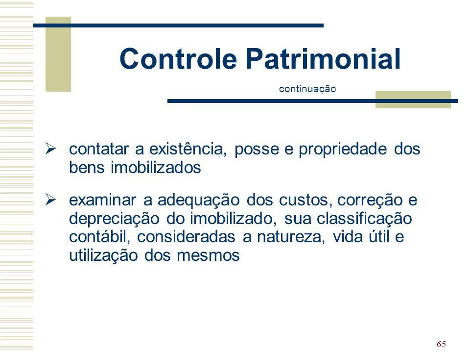 Controle Patrimonial continuação. contatar a existência, posse e propriedade dos bens imobilizados.