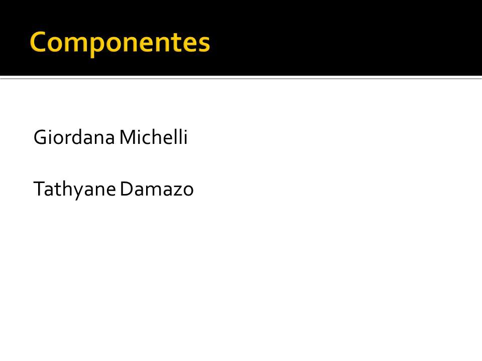 Componentes Giordana Michelli Tathyane Damazo