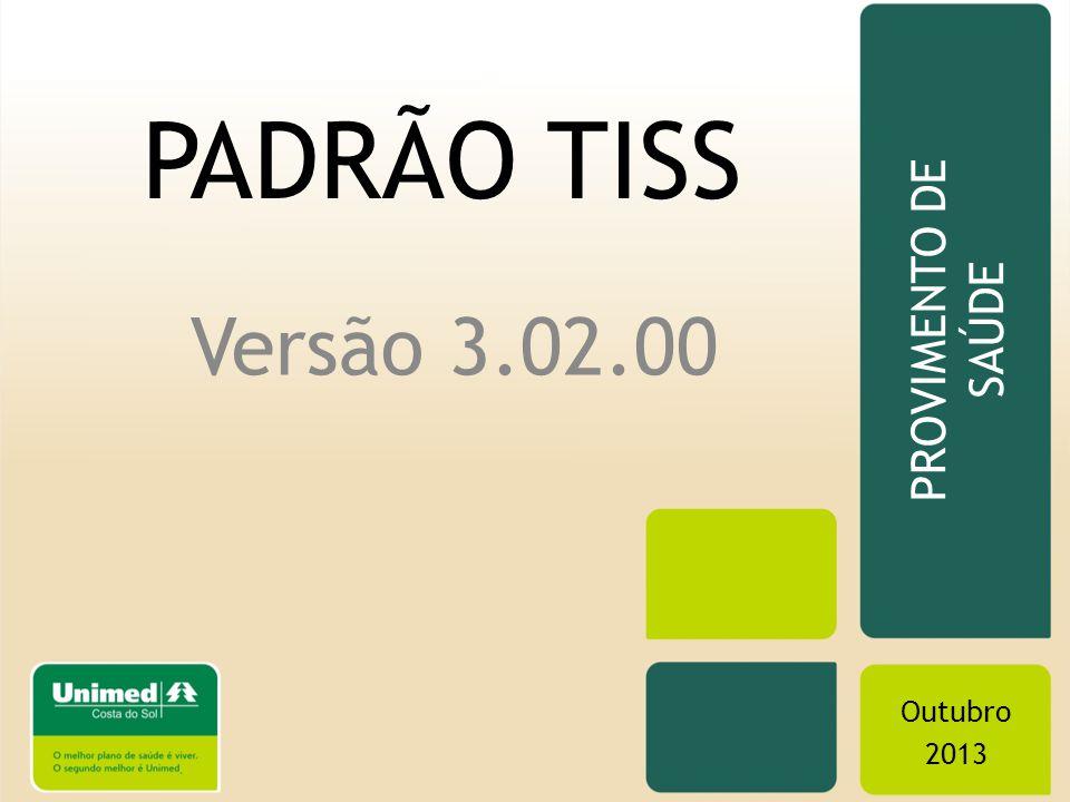 PADRÃO TISS PROVIMENTO DE SAÚDE Versão 3.02.00 Outubro 2013