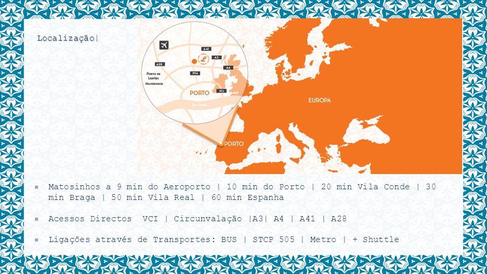 Localização| Matosinhos a 9 min do Aeroporto | 10 min do Porto | 20 min Vila Conde | 30 min Braga | 50 min Vila Real | 60 min Espanha.