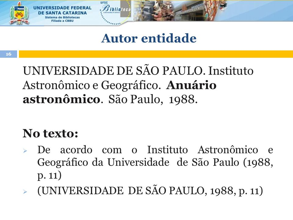 Autor entidade UNIVERSIDADE DE SÃO PAULO. Instituto Astronômico e Geográfico. Anuário astronômico. São Paulo, 1988.