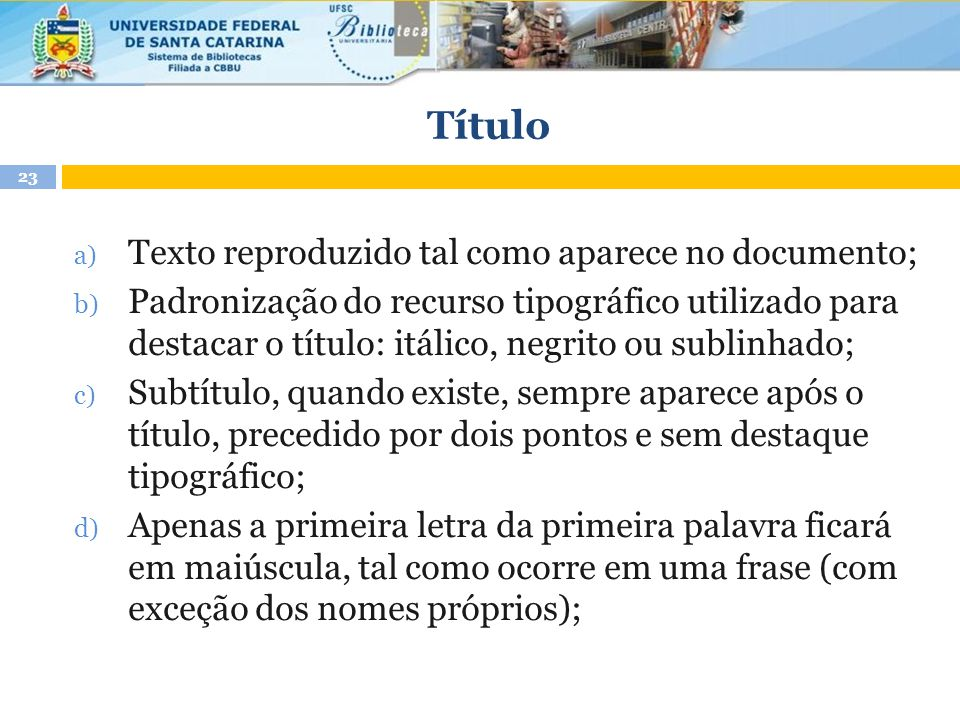Título Texto reproduzido tal como aparece no documento;