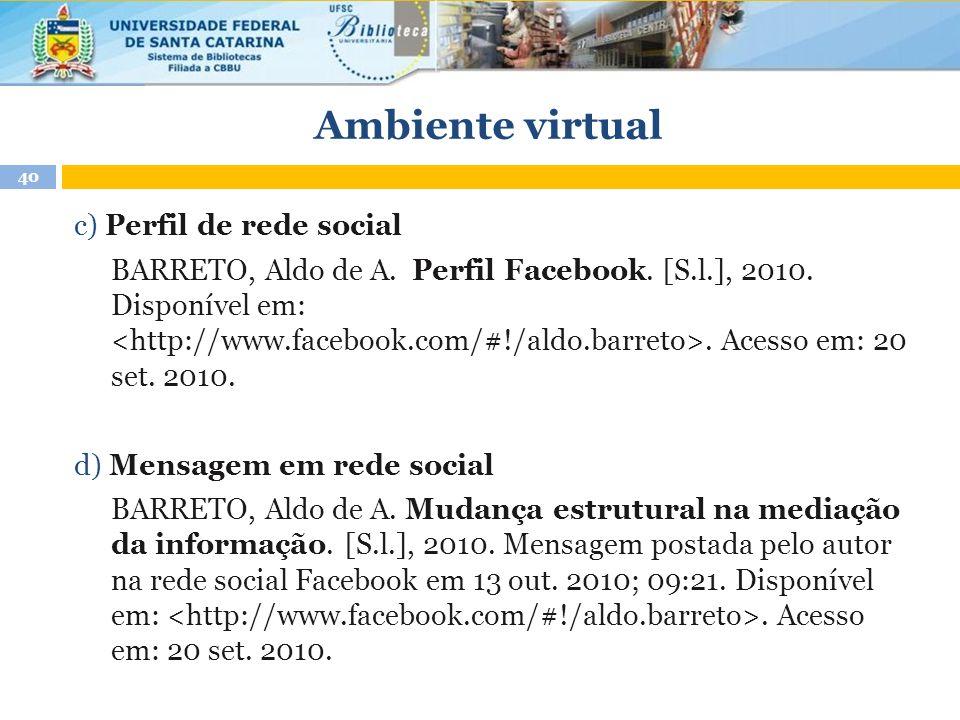 Ambiente virtual c) Perfil de rede social