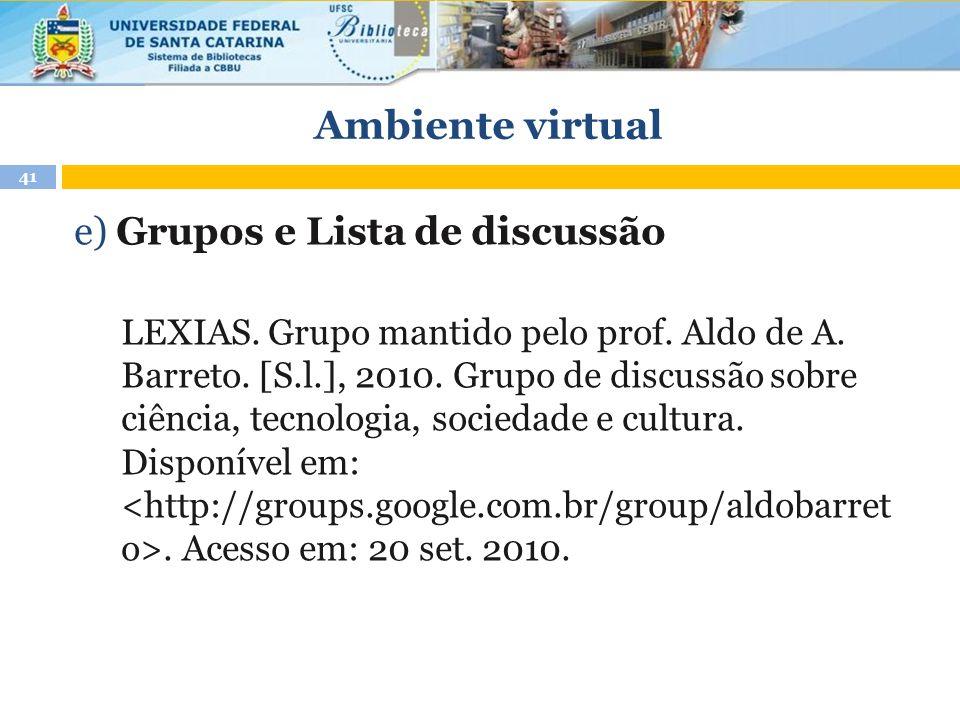 Ambiente virtual e) Grupos e Lista de discussão