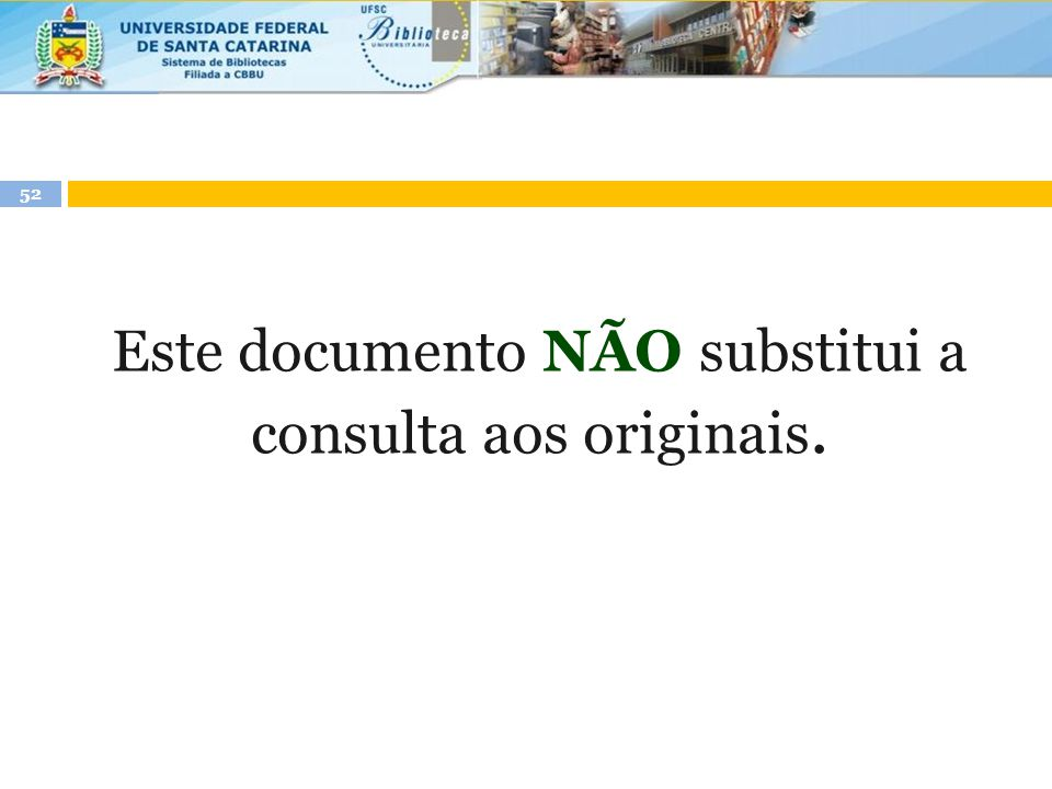 Este documento NÃO substitui a consulta aos originais.