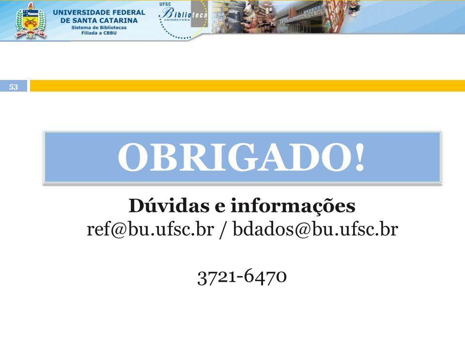 ref@bu.ufsc.br / bdados@bu.ufsc.br