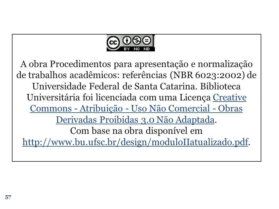 A obra Procedimentos para apresentação e normalização de trabalhos acadêmicos: referências (NBR 6023:2002) de Universidade Federal de Santa Catarina.