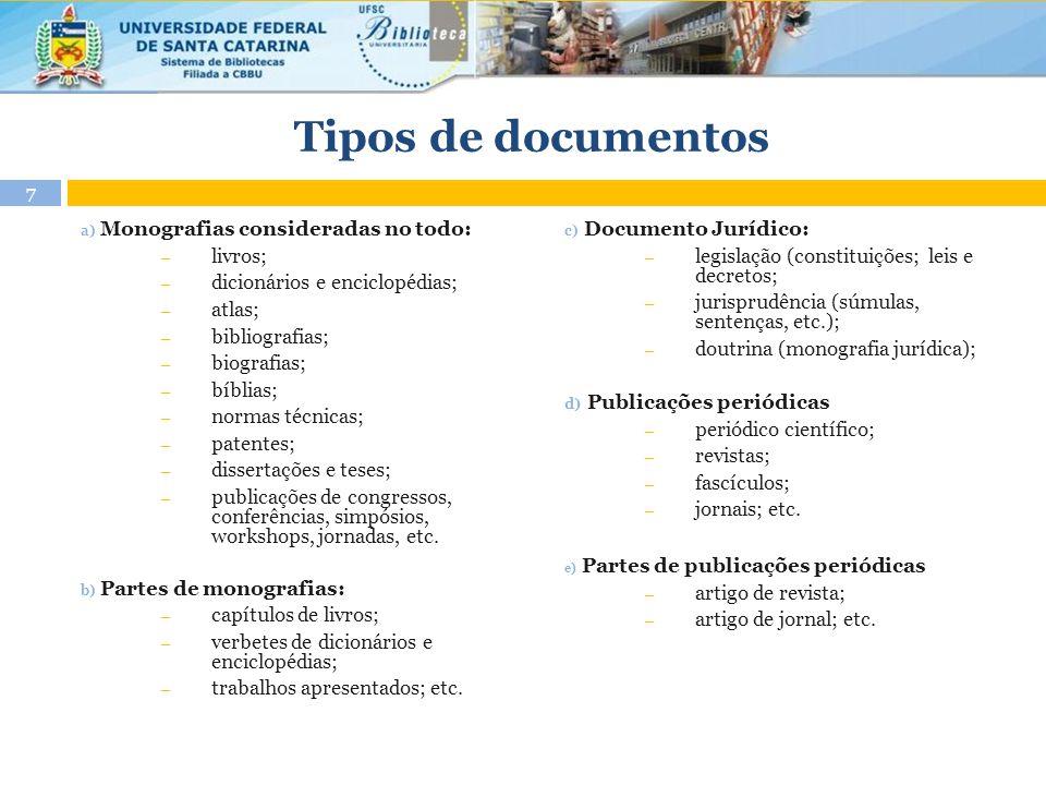 Tipos de documentos Monografias consideradas no todo: