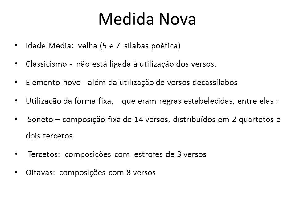 Medida Nova Idade Média: velha (5 e 7 sílabas poética)