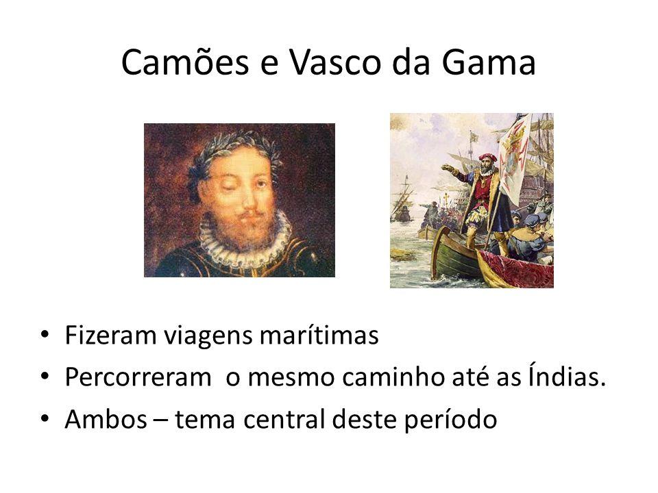 Camões e Vasco da Gama Fizeram viagens marítimas