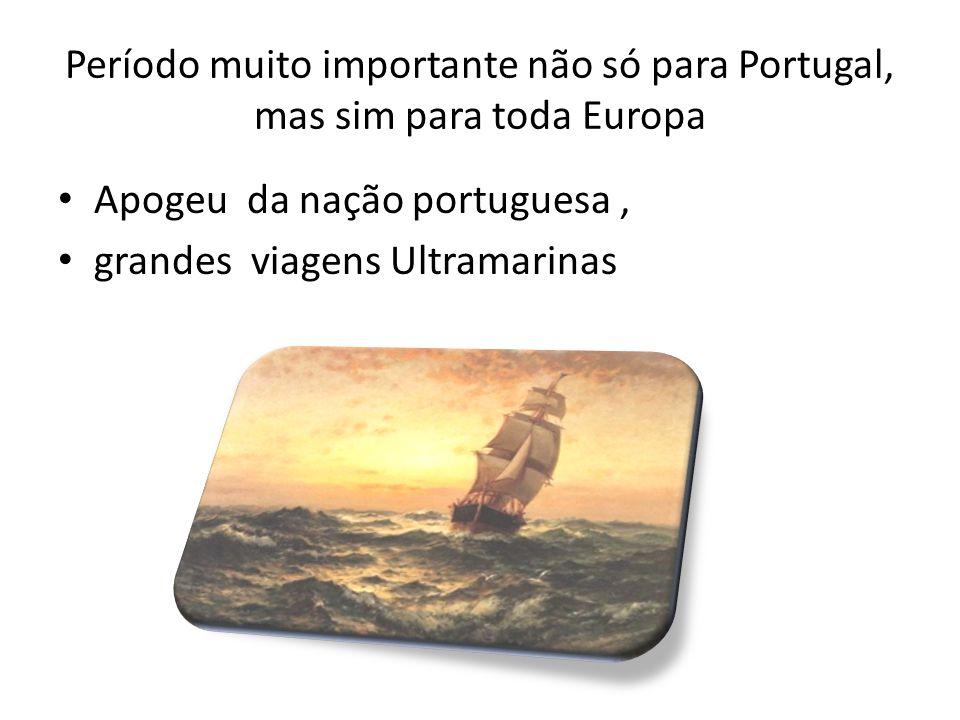 Período muito importante não só para Portugal, mas sim para toda Europa