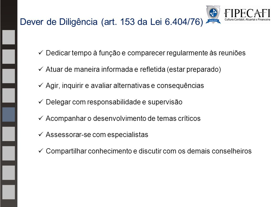 Dever de Diligência (art. 153 da Lei 6.404/76)