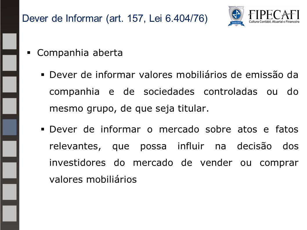 Dever de Informar (art. 157, Lei 6.404/76)