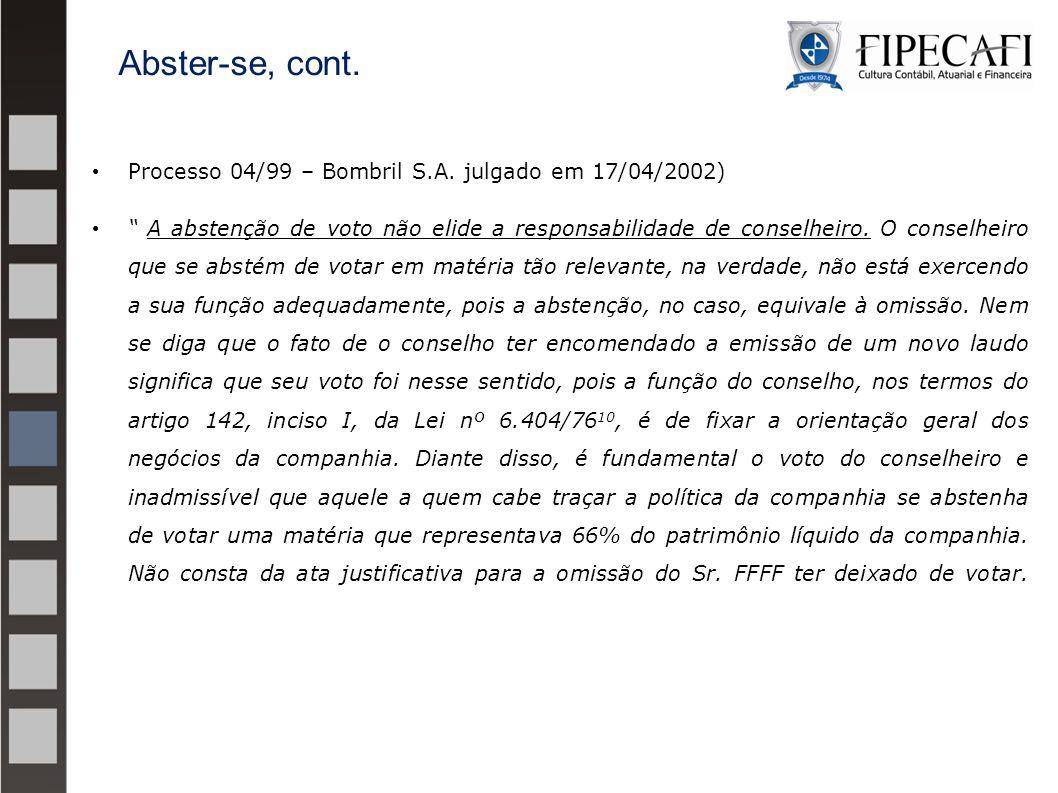 Abster-se, cont. Processo 04/99 – Bombril S.A. julgado em 17/04/2002)