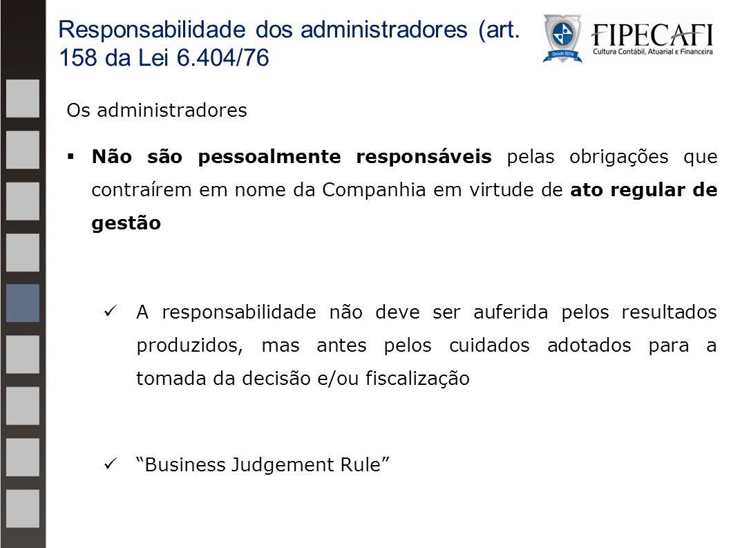 Responsabilidade dos administradores (art. 158 da Lei 6.404/76