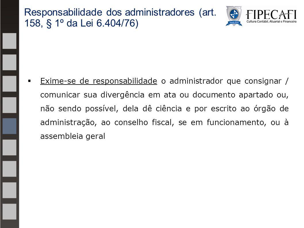 Responsabilidade dos administradores (art. 158, § 1º da Lei 6.404/76)