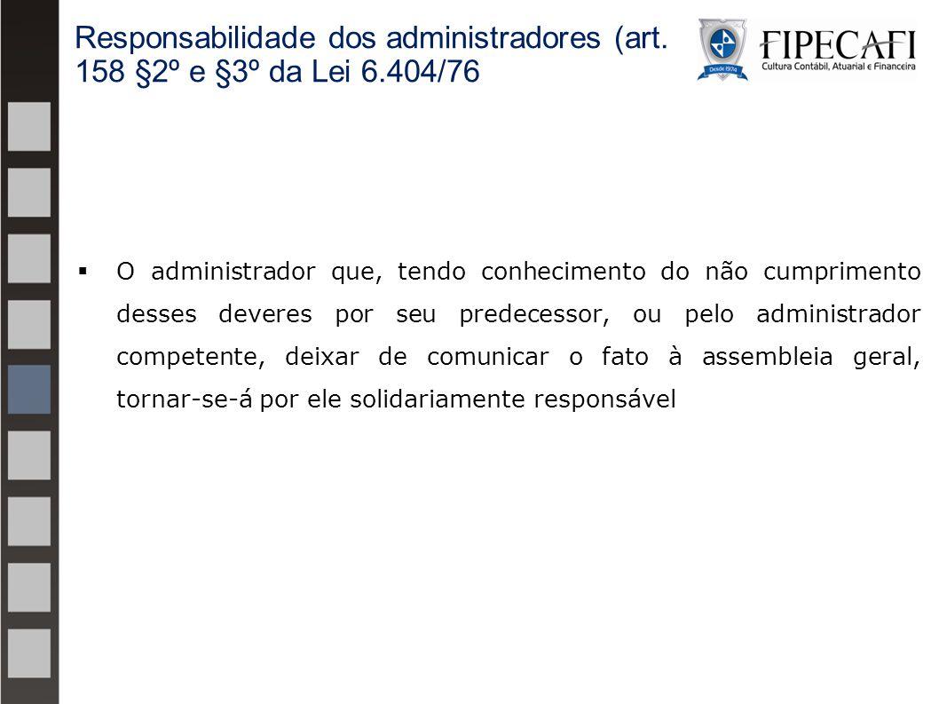 Responsabilidade dos administradores (art. 158 §2º e §3º da Lei 6