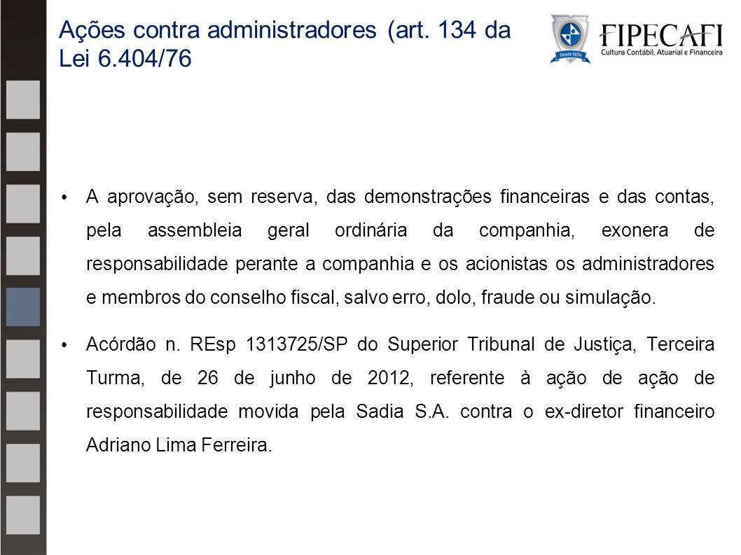 Ações contra administradores (art. 134 da Lei 6.404/76