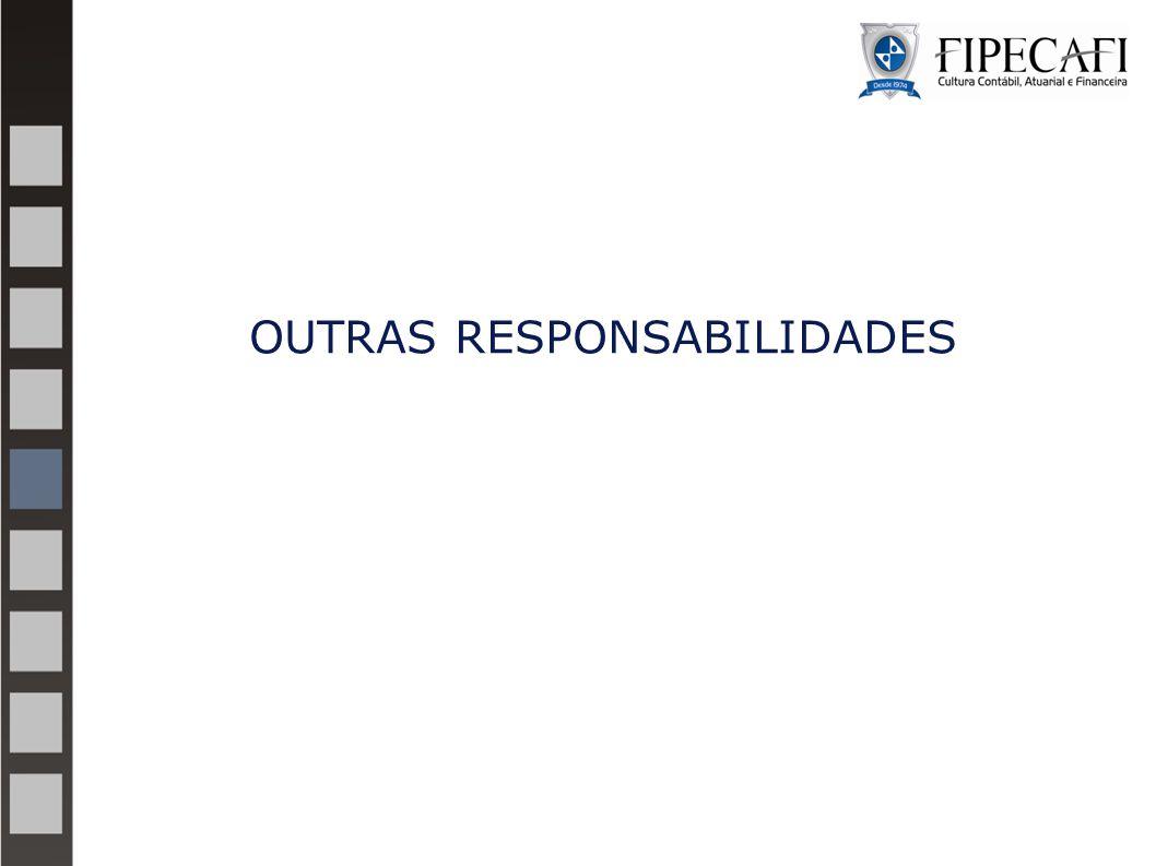 OUTRAS RESPONSABILIDADES