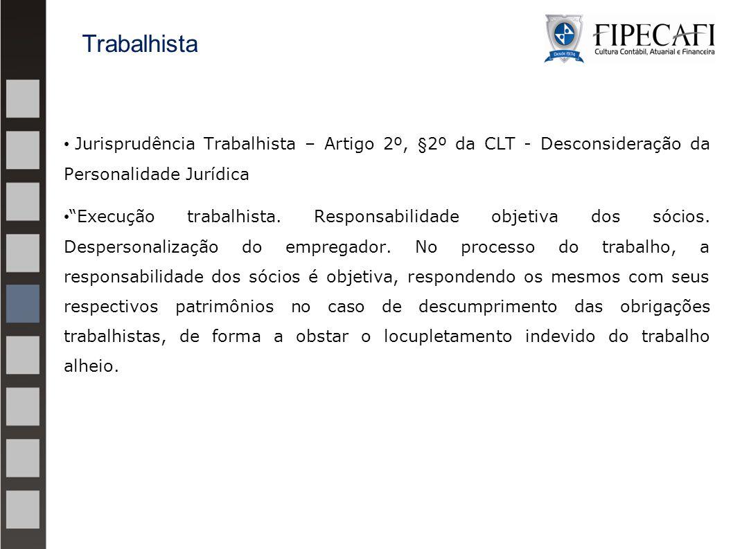 Trabalhista Jurisprudência Trabalhista – Artigo 2º, §2º da CLT - Desconsideração da Personalidade Jurídica.