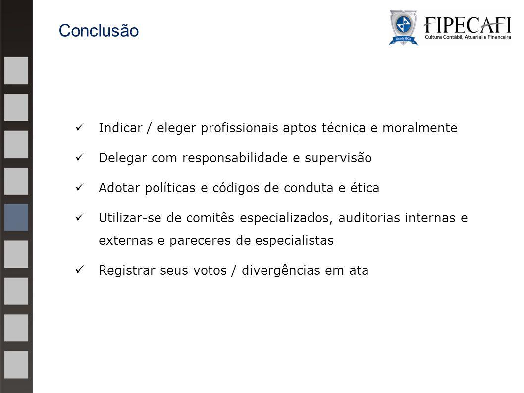 Conclusão Indicar / eleger profissionais aptos técnica e moralmente