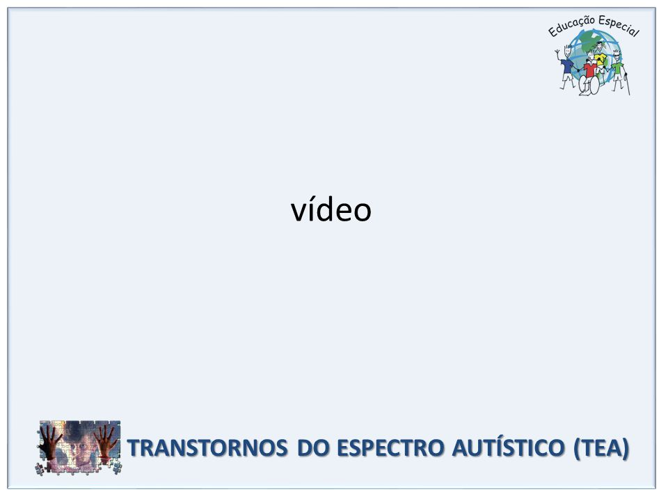 vídeo TRANSTORNOS DO ESPECTRO AUTÍSTICO (TEA)