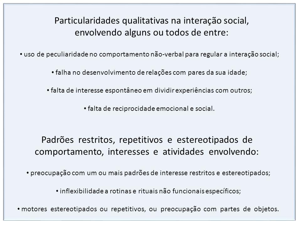 Particularidades qualitativas na interação social, envolvendo alguns ou todos de entre: