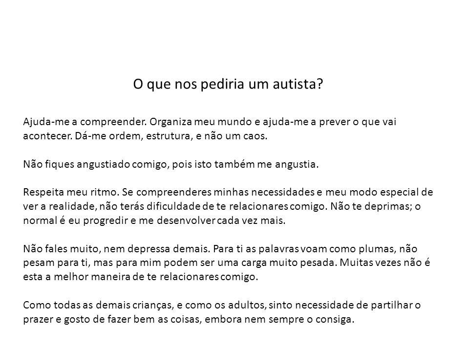 O que nos pediria um autista