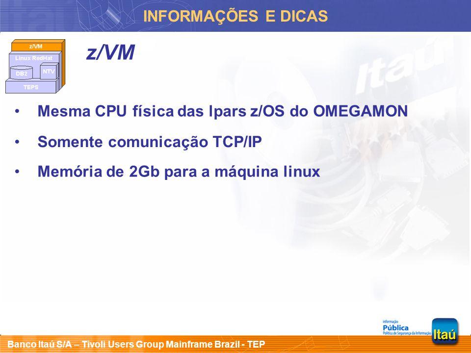 z/VM INFORMAÇÕES E DICAS Mesma CPU física das lpars z/OS do OMEGAMON