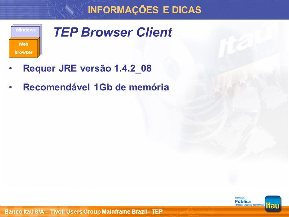 TEP Browser Client INFORMAÇÕES E DICAS Requer JRE versão 1.4.2_08