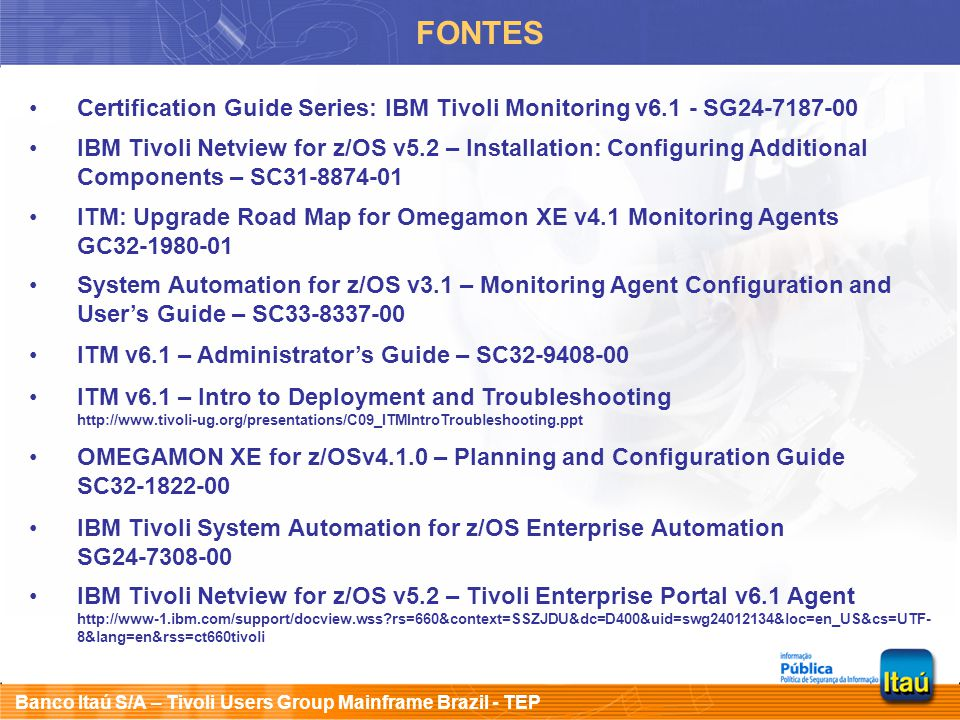FONTES Certification Guide Series: IBM Tivoli Monitoring v6.1 - SG24-7187-00.