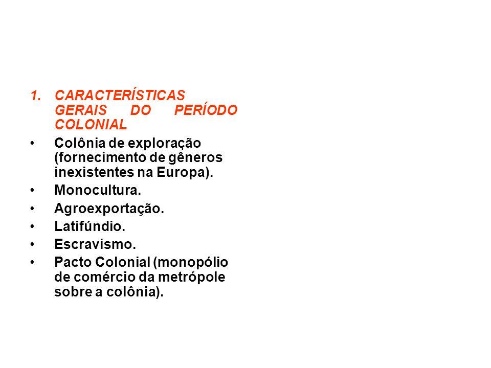 CARACTERÍSTICAS GERAIS DO PERÍODO COLONIAL